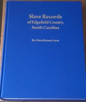 Image for Lucas, Gloria Ramsey (2010), Slave Records of Edgefield County, S.C. Edgefield County Historical Society.